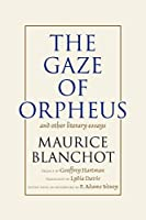 The Gaze of Orpheus: And Other Literary Essays