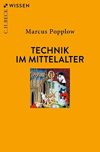 Technik im Mittelalter (Beck'sche Reihe)