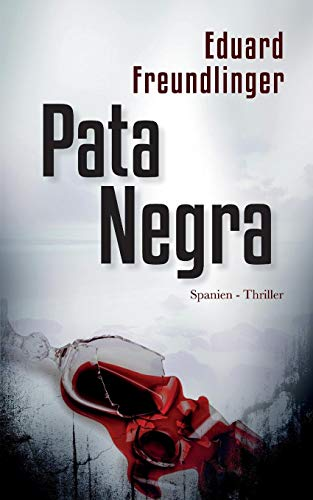 Pata Negra: Spanien-Thriller (Andalusien Trilogie Band, Band 1)