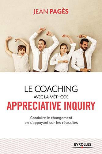 Le coaching collectif avec la méthode appréciative inquiry