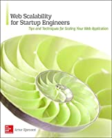 Web Scalability for Startup Engineers: Tips & Techniques for Scaling Your Web Application