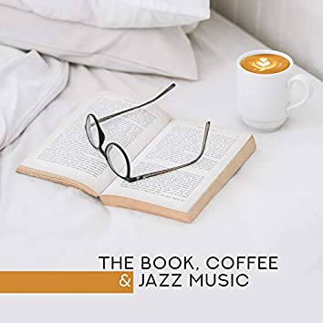 The Book, Coffee & Jazz Music – Background Cafe Smooth Jazz Music for Perfect Relax & Calmness