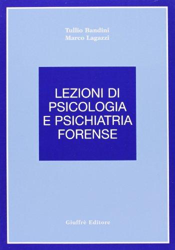 Lezioni di psicologia e psichiatria forense