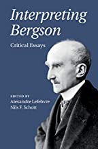 Interpreting Bergson: Critical Essays (English Edition)