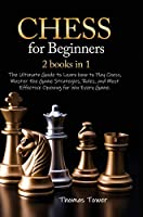 Chess for Beginners 2 Books in 1