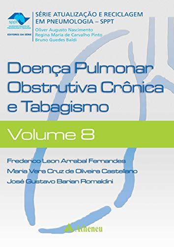Doença Pulmonar - Obstrução Crônica e Tabagismo - Volume 8 (Série Atualização e Reciclagem em Pneumologia - SPPT)