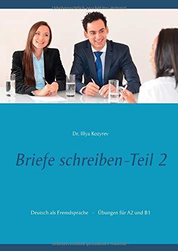 Briefe schreiben - Teil 2: Deutsch als Fremdsprache, Übungen für A2 und B1
