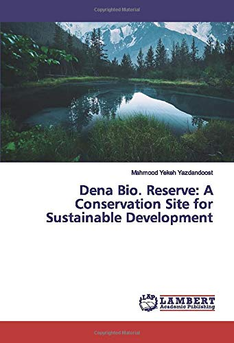 Dena Bio. Reserve: A Conservation Site for Sustainable Development