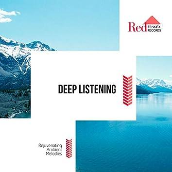 Deep Listening - Rejuvenating Ambient Melodies