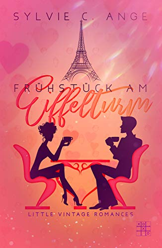 Frühstück am Eiffelturm (Little Vintage Romances 1) (German Edition)