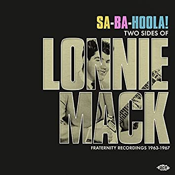 Sa-Ba-Hoola! Two Sides Of Lonnie Mack