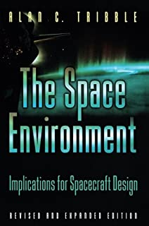 The Space Environment: Implications for Spacecraft Design - Revised and Expanded Edition