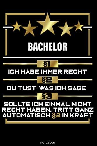 Bachelor §1 Ich Habe Immer Recht: Liniertes Notizbuch Bachelor Geschenk für Bachelor Abschluss...