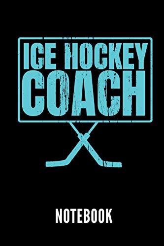 ICE HOCKEY COACH NOTEBOOK: Geschenkidee für Hockey Spieler   Notizbuch mit 110 linierten Seiten   Format 6x9 DIN A5   Soft cover matt