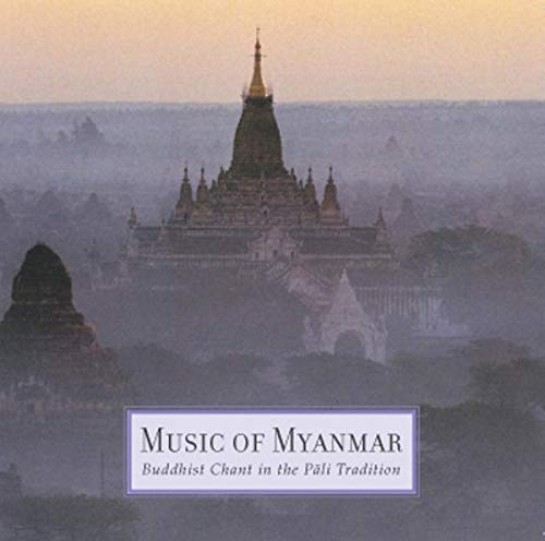 Music of Myanmar: Buddhist Chant in the Pali Tradition