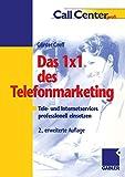Das 1 × 1 des Telefonmarketing: Tele- und Internetservices professionell