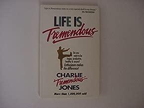 Life Is Tremendous by Charlie Jones (1997-05-03)