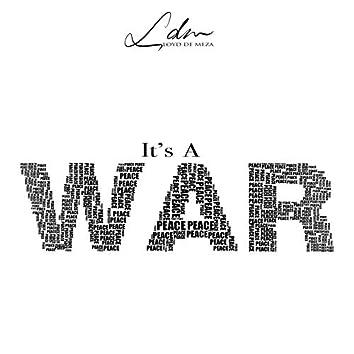It's a War
