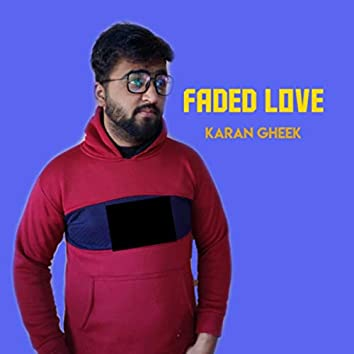 FADED LOVE
