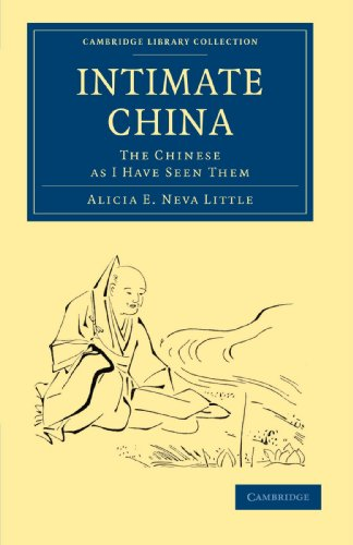 Intimate China: The Chinese as I Have Seen Them (Cambridge Library Collection - Travel and Exploration in Asia)