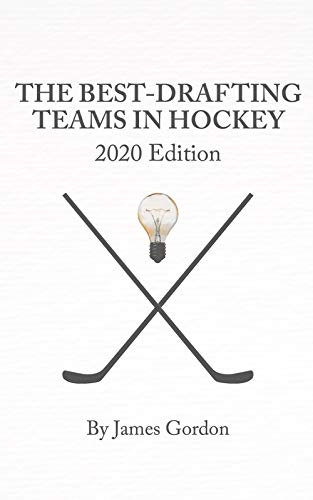 The Best-Drafting Teams in Hockey: 2020 Edition (English Edition)