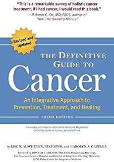 The Definitive Guide to Cancer: An Integrative Approach to Prevention, Treatment, and Healing [DEFINITIVE GT CANCER 3/E] [Paperback]