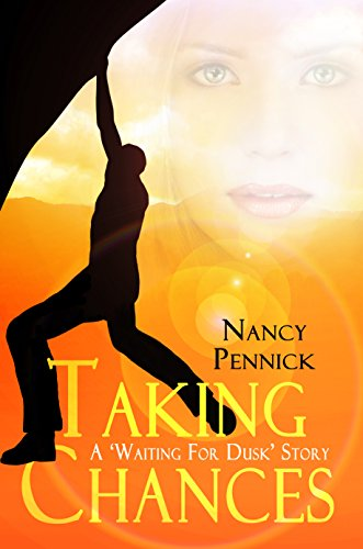 Book: Taking Chances (Waiting For Dusk Book 4) by Nancy Pennick