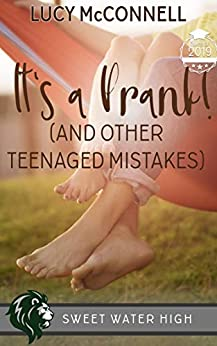 It's a Prank: A Sweet YA Romance (Sweet Water High Book 8) by [Lucy McConnell]
