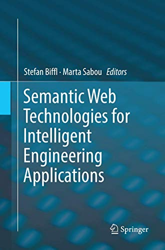 Semantic Web Technologies for Intelligent Engineering Applications