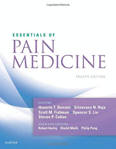 Compare Textbook Prices for Essentials of Pain Medicine 4 Edition ISBN 9780323401968 by Benzon MD, Honorio,Raja MD, Srinivasa N.,Fishman MD, Scott M,Liu MD, Spencer S,Cohen MD, Steven P,Hurley MD  PhD, Robert W