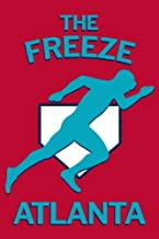 The Freeze Atlanta: Gift for Atlanta Baseball Fans Blanked Lined 100 Page 6 x 9 inch Notebook Journal for Writing and Taking Notes
