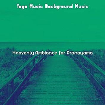 Heavenly Ambiance for Pranayama