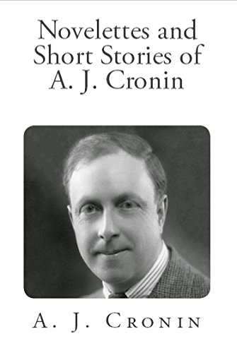 Novelettes and Short Stories of A. J. Cronin