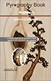 Pyrography Book For Beginners. (patterns & techniques): A complete guide on all you need to know about WOOD-BURNING at a glance. (English Edition)