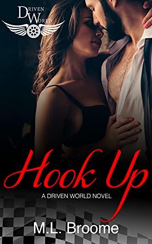 Hook Up: A Driven World Novel (The Driven World)