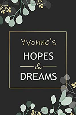 Yvonne's Hopes And Dreams Notebook: Personalized Name Journal for Yvonne notebook | Gift For Girls, Women and Girlfriend Named Yvonne | Birthday gift ... Valentine's Day gift | Blank Lined Pages 6x9