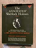 The annotated Sherlock Holmes; the four novels and the fifty-six short stories complete. Volume 1