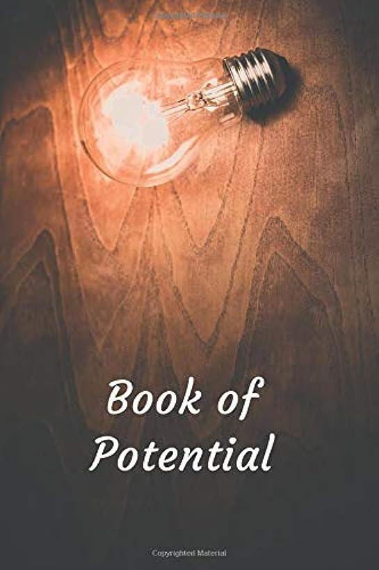海外チョークシーケンスBook of Potential: Awesome Journal Notebook 120 lined pages 6x9 inch size book (Thought Series)