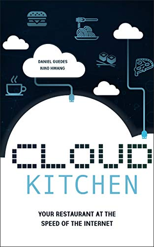 Cloud Kitchen: Your Restaurant at the Speed of the Internet