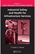 Industrial Safety and Health for Infrastructure Services (Handbook of Safety and Health for the Service Industry)