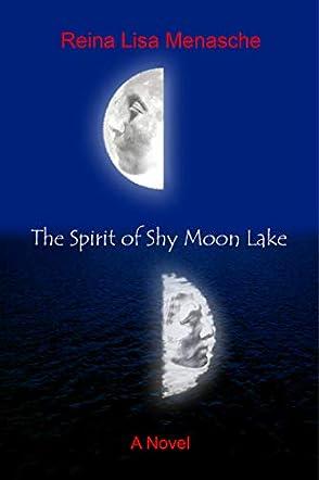 The Spirit of Shy Moon Lake