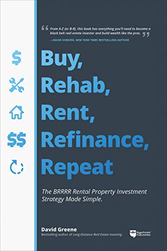 Real Estate Investing Books! -  Buy, Rehab, Rent, Refinance, Repeat: The BRRRR Rental Property Investment Strategy Made Simple