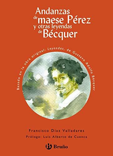 Andanzas de maese Pérez y otras leyendas de Bécquer (Castellano - A PARTIR DE 10 AÑOS - ANDANZAS)