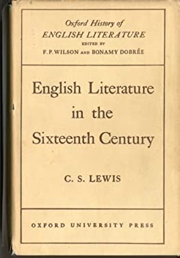 English Literature in the Sixteenth Century (Excluding Drama) (Oxford History of English Literature) by C. S. Lewis (1954-12-01)