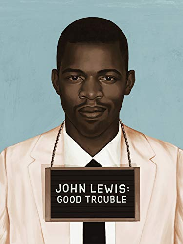 John Lewis: Good Trouble