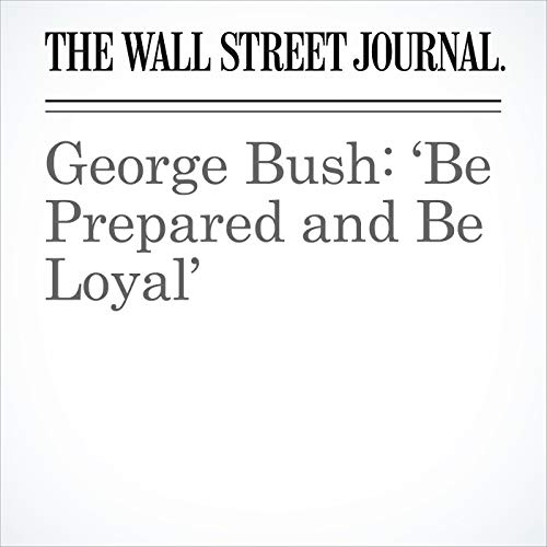 George Bush: 'Be Prepared and Be Loyal' audiobook cover art
