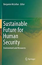 Sustainable Future for Human Security: Environment and Resources