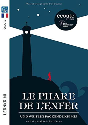 Le phare de l'enfer: und weitere packende Krimis: Écoute-Krimis zum Französischlernen / Lektüre (Spotlight Lektüren – Krimis)