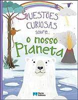 Questões curiosas sobre... o nosso Planeta (Portuguese Edition)