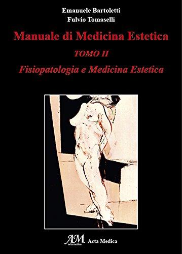 Manuale di medicina estetica. Fisiopatologia e medicina estetica: 2